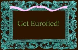 Get Eurofied!